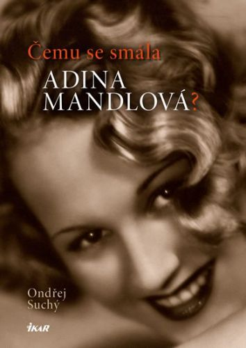 Ondřej Suchý: Čemu se smála Adina Mandlová? cena od 199 Kč