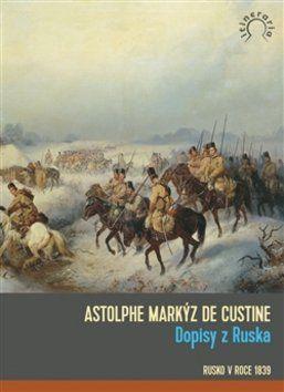 Astolphe de Custine: Dopisy z Ruska cena od 262 Kč