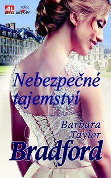 Bradford Barbara Taylor: Nebezpečné tajemství cena od 198 Kč