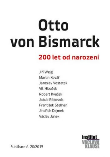 Jaroslav Vostatek, Martin Kovář, Jiří Weigl: Otto von Bismarck - 200 let od narození cena od 102 Kč