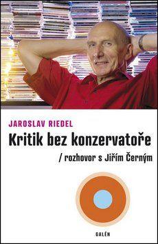 Jaroslav Riedel: Kritik bez konzervatoře cena od 188 Kč