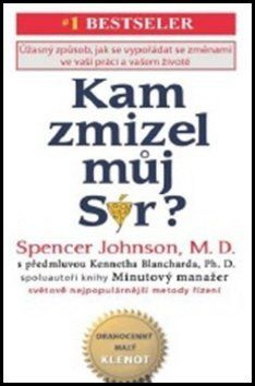 Spencer Johnson: Kam zmizel můj Sýr? cena od 146 Kč