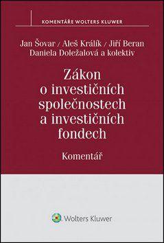 Zákon o investičních společnostech a investičních fondech. Komentář. cena od 2979 Kč
