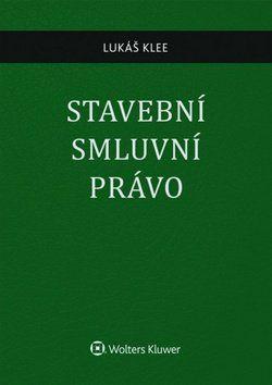 Lukáš Klee: Stavební smluvní právo cena od 782 Kč