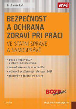 Zdeněk Šenk: Bezpečnost a ochrana zdraví při práci ve státní správě a samosprávě cena od 257 Kč