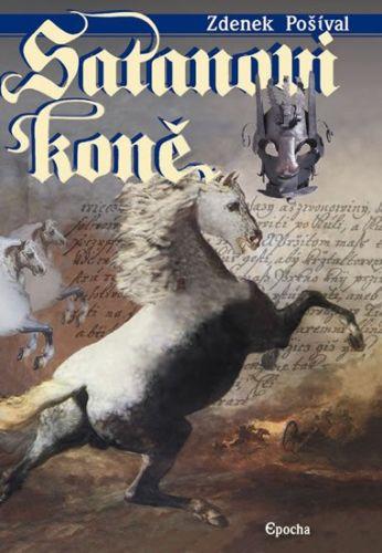 Zdeněk Pošíval: Satanovi koně cena od 103 Kč