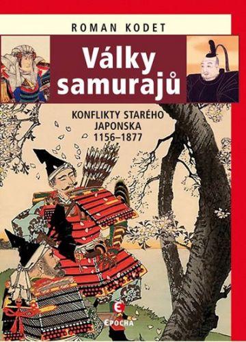 Kodet Roman: Války samurajů - Konflikty starého Japonska 1156-1877 cena od 324 Kč