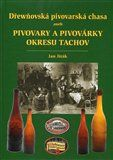 Jan Jirák: Dřewňovská pivovarská chasa aneb pivovary a pivovárky okresu Tachov cena od 187 Kč