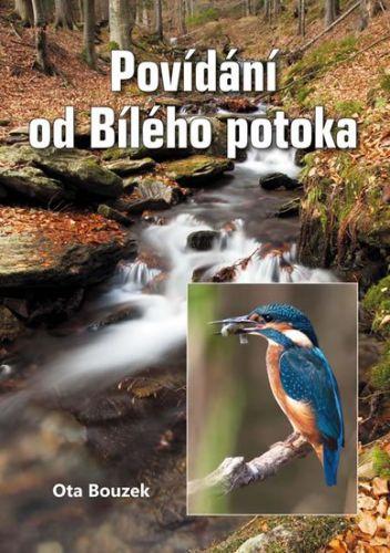 Ota Bouzek: Povídání od Bílého potoka cena od 155 Kč
