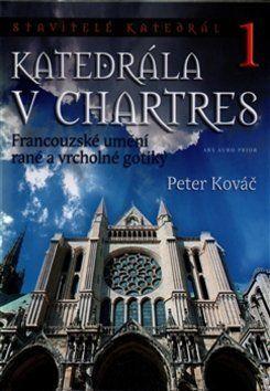 Peter Kováč: Katedrála v Chartres cena od 285 Kč