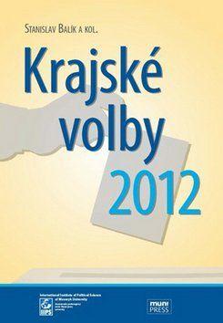 Stanislav Balík: Krajské volby 2012 cena od 193 Kč