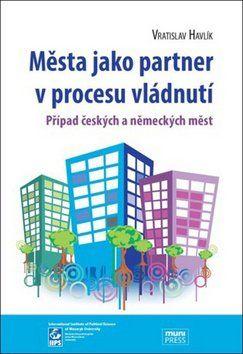 Vratislav Havlík: Města jako partner v procesu vládnutí cena od 147 Kč