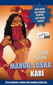 Valijah Klásová: Mango, láska karí cena od 169 Kč