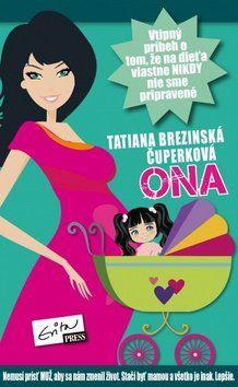 Tatiana Brezinská Čuperková: Ona cena od 136 Kč