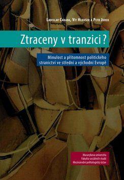 Ladislav Cabada, Vít Hloušek, Petr Jurek: Ztraceny v tranzici? cena od 138 Kč