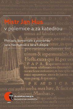 Jana Nechutová, Jana Fuksová: Mistr Jan Hus v polemice a za katedrou cena od 157 Kč