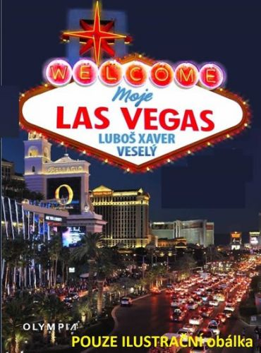 Luboš Xaver Veselý: Moje Las Vegas aneb hlavní město zábavy cena od 216 Kč