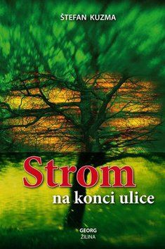 Štefan Kuzma: Strom na konci ulice cena od 206 Kč