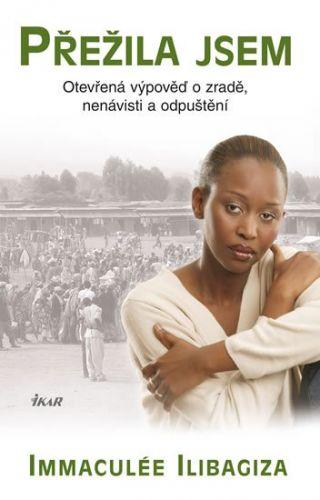 Immaculée Ilibagiza: Přežila jsem - Otevřená výpověď o zradě, nenávisti a odpuštění cena od 239 Kč