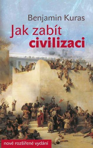 Benjamin Kuras: Jak zabít civilizaci cena od 199 Kč