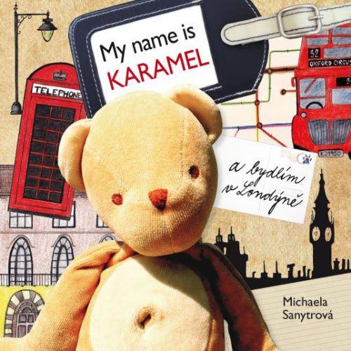 Michaela Sanytrová: My name is Karamel a bydlím v Londýně cena od 167 Kč