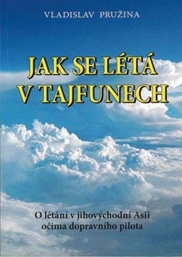 Vladislav Pružina: Jak se létá v tajfunech cena od 159 Kč