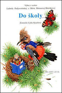 Mária Rázusová-Martáková, Ľudmila Podjavorinská, Marián Čapka, Lýdia Kyseľová: Do školy cena od 54 Kč