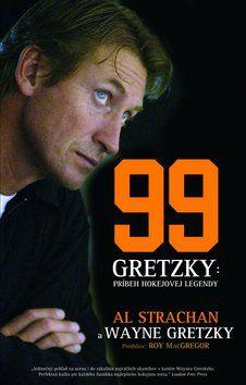 Al Strachan, Wayne Gretzky: 99 Gretzky: Príbeh hokejovej legendy cena od 287 Kč