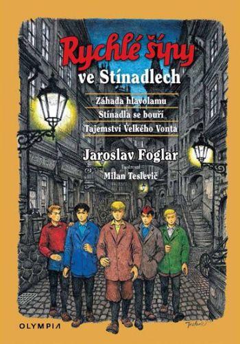 Jaroslav Foglar: Rychlé šípy ve Stínadlech (Záhada hlavolamu, Stínadla se bouří, Tajemství Velkého Vonta)