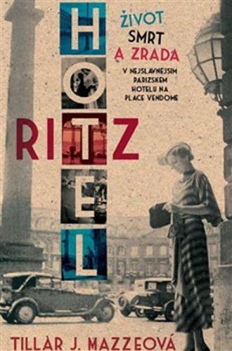 Tillar J. Mazeová: Hotel Ritz cena od 199 Kč