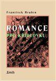 František Hrubín: Romance pro křídlovku cena od 136 Kč