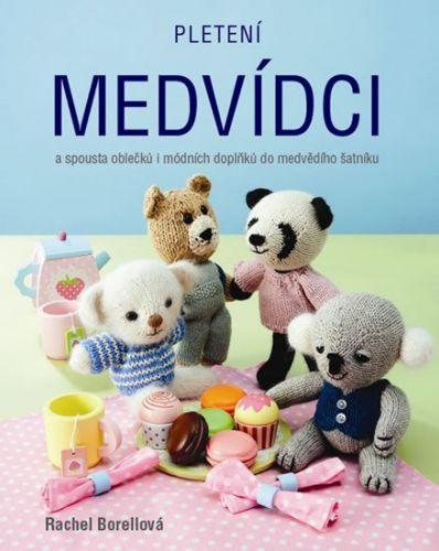 Rachel Borellová: Pletení medvídci cena od 186 Kč