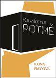 Ilona Fryčová: Kavárna POTMĚ cena od 153 Kč