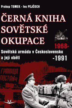 Ivo Pejčoch, Prokop Tomek: Černá kniha sovětské okupace cena od 361 Kč