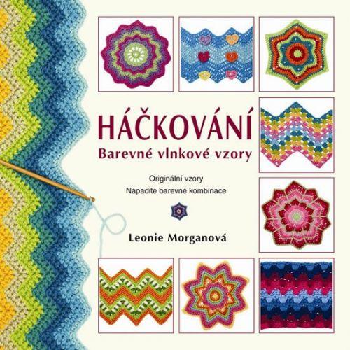 Morganová Leonie: Háčkování - Barevné vlnkové vzory cena od 215 Kč