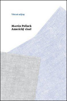 Martin Pollack: Americký císař cena od 245 Kč