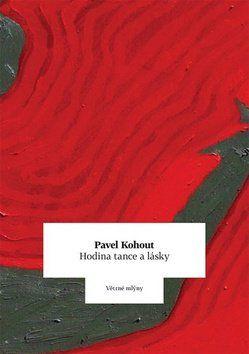 Pavel Kohout: Hodina tance a lásky cena od 158 Kč