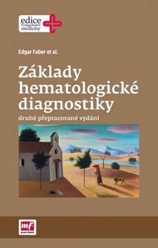 Edgar Faber: Základy hematologické diagnostiky cena od 432 Kč