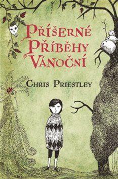 Chris Priestley: Příšerné příběhy vánoční cena od 130 Kč