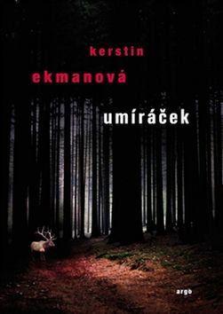 Kerstin Ekman: Umíráček cena od 179 Kč