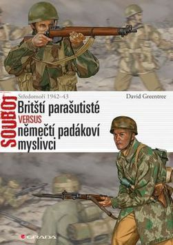David Greentree: Britští parašutisté versus němečtí padákoví myslivci cena od 217 Kč
