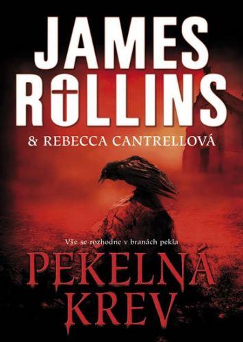 James Rollins, Rebecca Cantrellová: Pekelná krev cena od 229 Kč