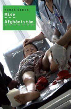 Tomáš Šebek: Mise Afghánistán cena od 199 Kč