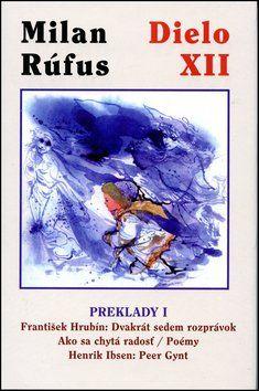 Milan Rúfus: Dielo XII Preklady 1 cena od 230 Kč