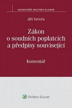 Jiří Večeřa: Zákon o soudních poplatcích a předpisy související. Komentář cena od 308 Kč