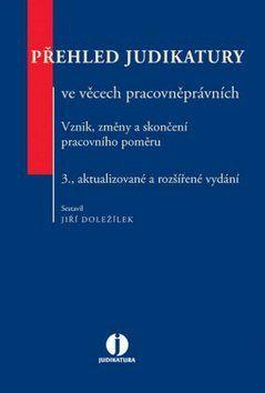 Jiří Doležílek: Přehled judikatury ve věcech pracovněprávních cena od 473 Kč
