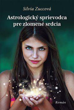 Silvia Zucca: Astrologický sprievodca pre zlomené srdcia cena od 271 Kč
