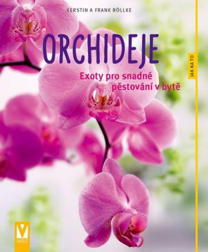 Röllke Kerstin a Frank: Orchideje - Exoty pro snadné pěstování v bytě cena od 95 Kč