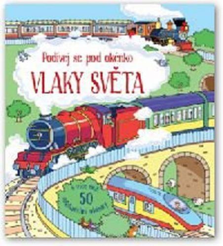 Svojtka Vlaky světa - Podívej se pod okénko cena od 191 Kč