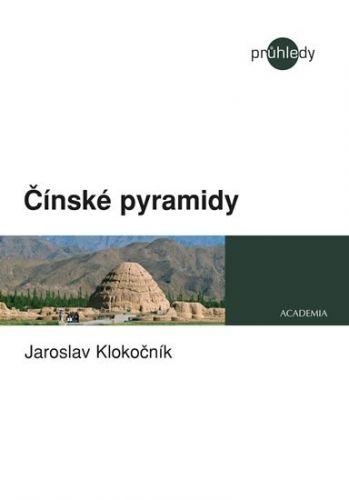 Jaroslav Klokočník: Čínské pyramidy cena od 125 Kč